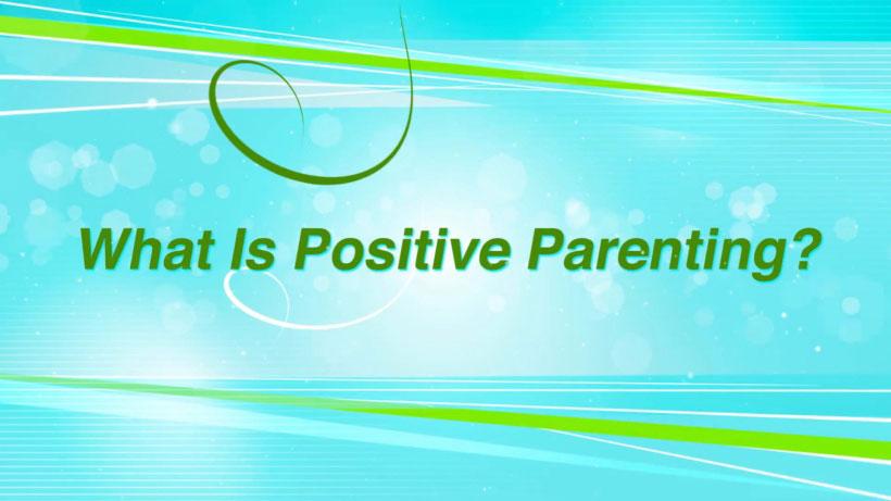 View Positive Parenting Techniques Video Demonstration
